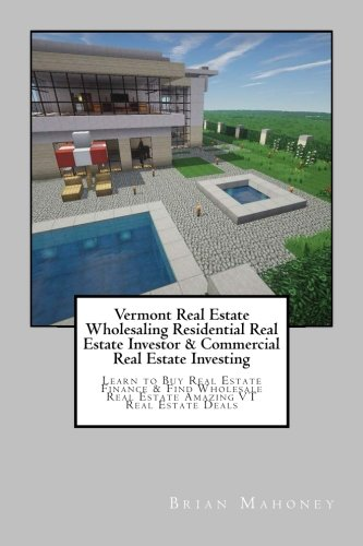 vermont-real-estate-wholesaling-residential-real-estate-investor-commercial-real-estate-investing-le