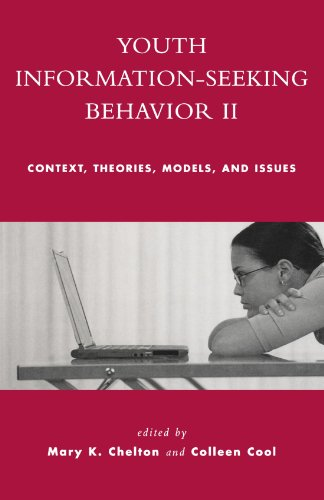 Youth Information Seeking Behavior II: Context, Theories, Models, and Issues (No. 2)
