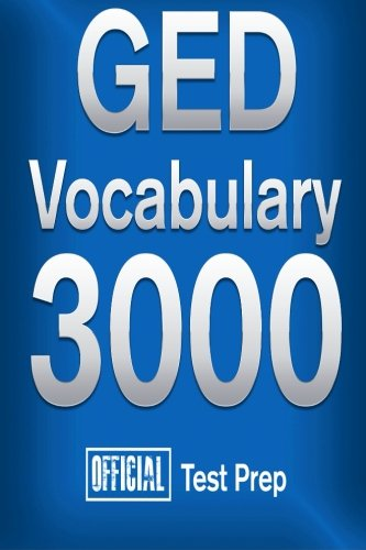 Official GED Vocabulary 3000 : Become a True Master of GED V