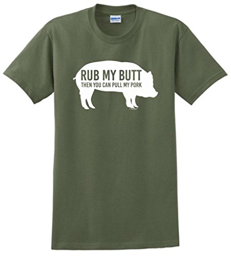 - Rub My Butt Then You Can Pull My Pork Funny BBQ T-Shirt Small Military Green