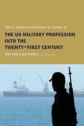 The US Military Profession into the 21st Century: War, Peace and Politics (Cass Military Studies)