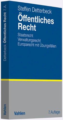 Öffentliches Recht: Staatsrecht, Verwaltungsrecht, Europarecht mit Übungsfällen