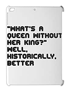 """""what's a queen without her king?"""" well, historically, iPad air plastic case"
