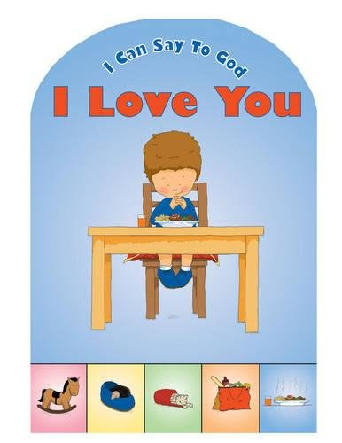 Download I Can Say to God, I Love You (Prayer (Board Books)) pdf