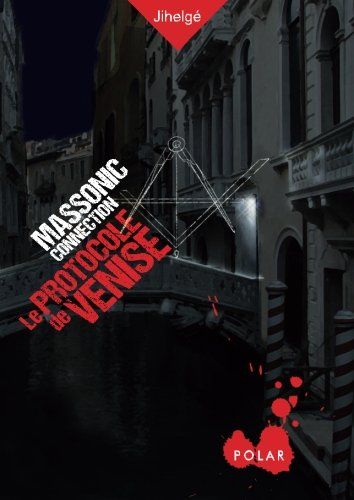 Massonic Connection: Le protocole de Venise (French Edition)
