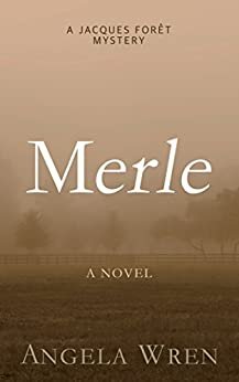 Merle: A French murder mystery (A Jacques Forêt Mystery Book 2) by [Wren, Angela]
