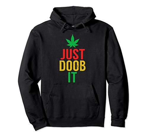 Just Doob It Weed Pun | Funny 420 Doobie Smoker Pullover Hoodie
