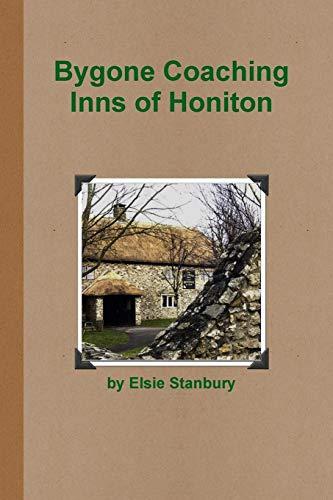 Bygone Coaching Inns of Honiton Elsie Stanbury