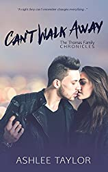 Can't Walk Away (The Thomas Family Chronicles Book 1)