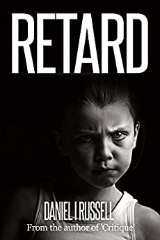 Retard (The Novellas Book 3) by [Russell, Daniel I]