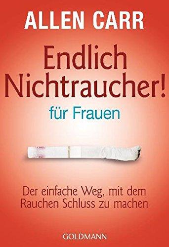 Endlich Nichtraucher - für Frauen: Der einfache Weg, mit dem Rauchen Schluss zu machen Taschenbuch – 1. Juli 2003 Allen Carr Renate Weinberger Goldmann Verlag 3442165423