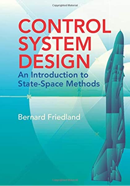 Control System Design An Introduction To State Space Methods Dover Books On Electrical Engineering Bernard Friedland 9780486442785 Amazon Com Books