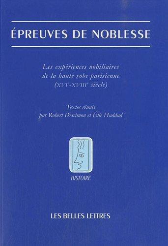 ????preuves de noblesse: Les exp????riences nobiliaires de la robe parisienne (XVIe-XVIIIe si????cle) (Histoire) (French Edition) by ????lie Haddad Robert Descimon (2010-09-16)