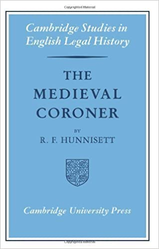 The Medieval Coroner (Cambridge Studies in English Legal History) by R. F. Hunnisett (2008-09-08)