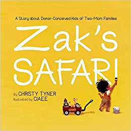 Zak S Safari A Story About Donor Conceived Kids Of Two Mom
