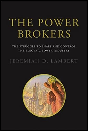 The Power Brokers: The Struggle to Shape and Control the Electric