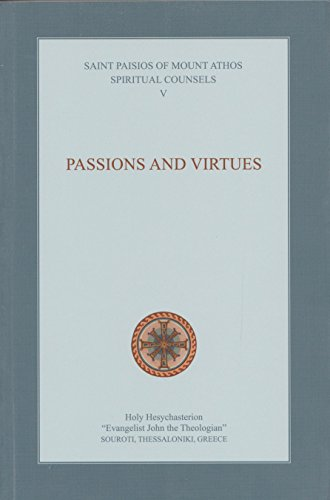 Spiritual Counsels V: Passions and Virtues (Elder Paisios)
