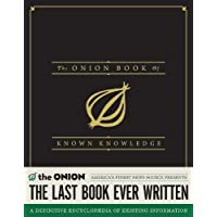 The Onion Book of Known Knowledge: A Definitive Encyclopaedia of Existing Information in 27 Excruciating Volumes
