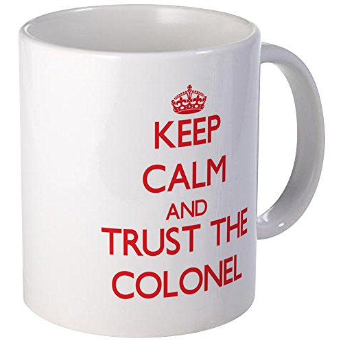 CafePress Keep Calm And Trust The Colonel Mugs Unique Coffee Mug, Coffee Cup