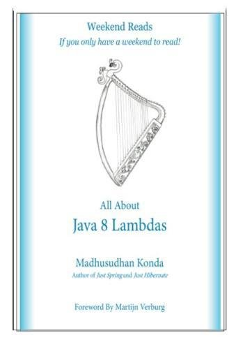 All About Java 8 Lambdas: Introducing Java 8 Lambdas (Java Parallel Programming)