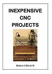 Inexpensive CNC Projects: build your own CNC machine