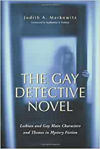 The Gay Detective Novel: Lesbian and Gay Main Characters and Themes in Mystery Fiction