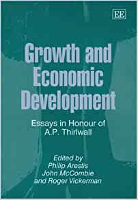 growth and economic development essays in honour of p. thirlwall Growth and economic development: essays in honour of a p thirlwall mccombie, j s l (editor)/ thirlwall, a p economic growth.