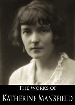 The Works Of Katherine Mansfield Something Childish And Other Stories Bliss And Other