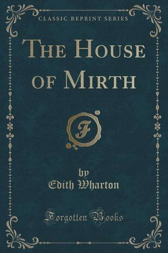 Download The House of Mirth (Classic Reprint) pdf epub