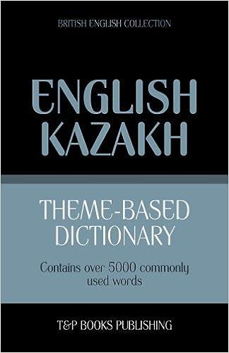 Theme-based dictionary British English-Kazakh - 5000 words