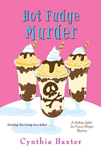 Hot Fudge Murder (A Lickety Splits Mystery Book 2)