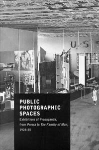 Public Photographic Spaces: Propaganda Exhibitions From Pressa To The Family Of Man, 1928-55