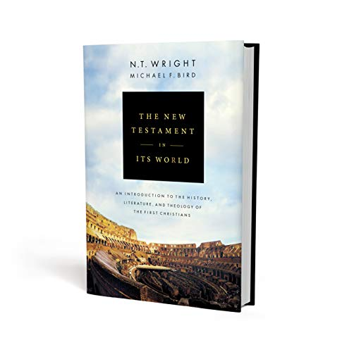 The New Testament in Its World: An Introduction to the History, Literature, and Theology of the First Christians