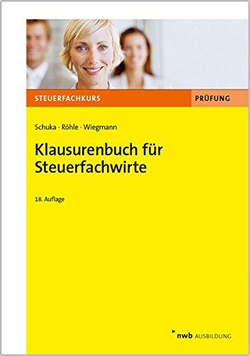 Klausurenbuch für Steuerfachwirte Taschenbuch – 1. Januar 2017 Volker Schuka Hans-Joachim Röhle Thomas Wiegmann NWB Verlag