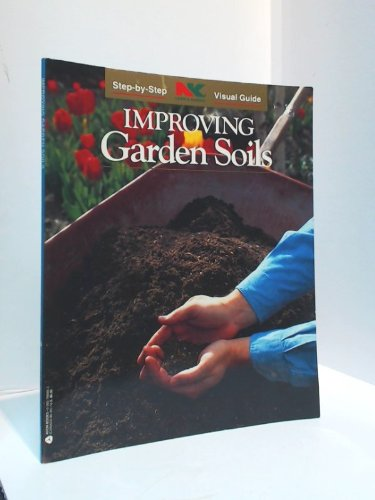 Improving Garden Soils (Nk Lawn and Garden Step-By-Step Visual Guides)