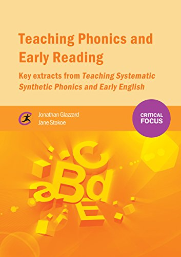 Teaching Phonics and Early Reading: Key Extracts from Teaching Systematic Synthetic Phonics and Early English (Critical Focus)