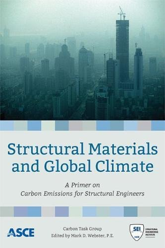 Structural Materials and Global Climate: A Primer on Carbon Emissions for Structural Engineers