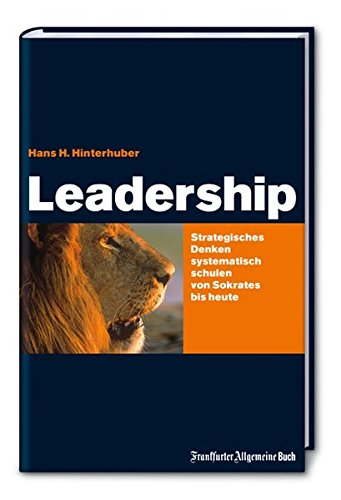 Leadership. Strategisches Denken systematisch schulen von Sokrates bis Jack Welch