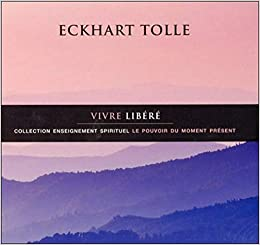 Vivre Libere Livre Audio Cd French Edition Eckhart