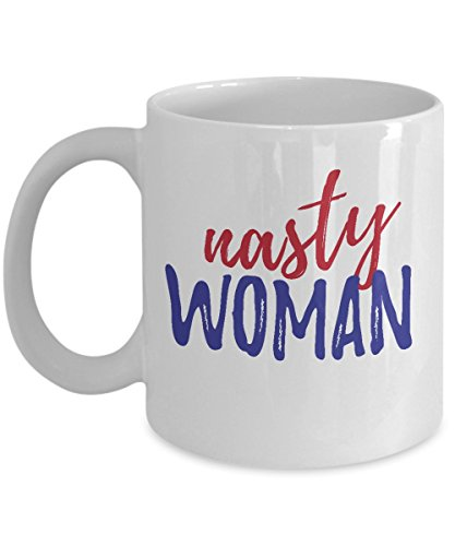 Hillary Clinton Mug - Nasty Women And Bad Hombres Coffee Mug- Unique Gift For Hillary Clinton Supporters- Hillary Clinton For Madam President 2016