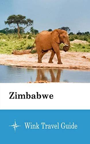 Zimbabwe - Wink Travel Guide...