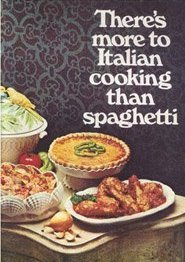 There's More to Italian Cooking Than Spaghetti ()