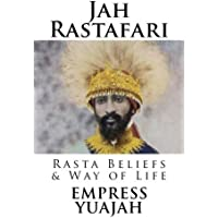 Jah Rastafari: Rasta beliefs & Way of life