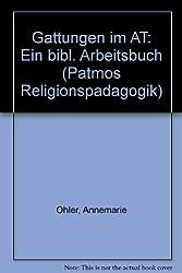 Gattungen im AT: Ein bibl. Arbeitsbuch (Patmos Religionspadagogik) (German Edition)