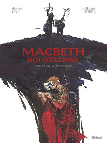 Macbeth, roi d'Ecosse, Tome 1 : Le livre des sorcières by