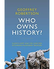Who Owns History?: Elgin's Loot and the Case for Returning Plundered Treasure