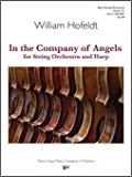 Hofeldt, W. - In the Company of Angels for String Orchestra and Harp. By Kjos Music