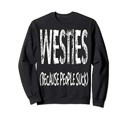 (Westies - Dogs Sweatshirt For Special)