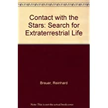 Contact with the Stars: Search for Extraterrestrial Life