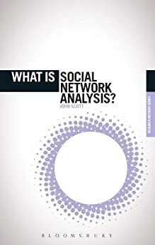 What is Social Network Analysis? (The 'What is?' Research Methods Series) by [Scott, John]